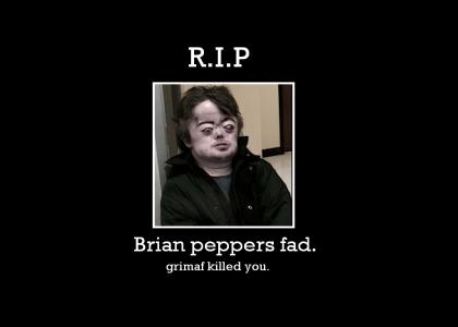 RIP Brian Peppers FAD