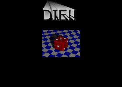 DIE!!
