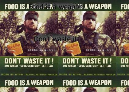 Food is a Weapon!