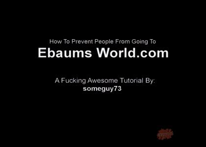 How To Prevent People From Going To Ebaums World