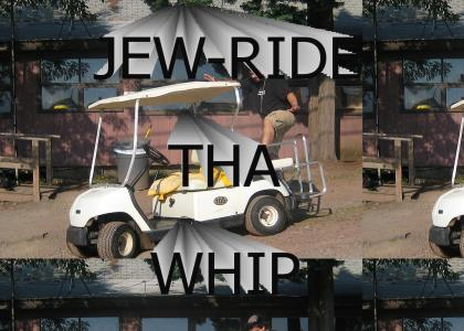 Jew Ride the Whip!