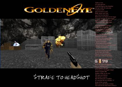 Goldeneye Crunk Remix - UPDATED again w/ half screw vox - Strafe To Headshot