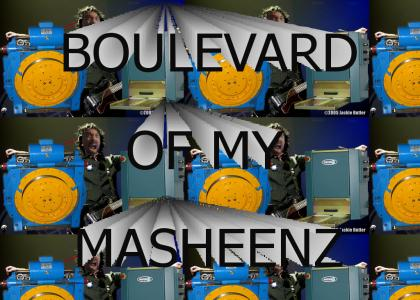 Boulevard of my masheenz