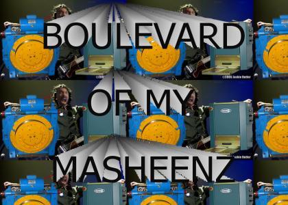 Boulevard of my masheenz