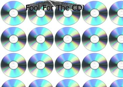 Fool For A CD
