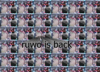 RUWO IS BACK