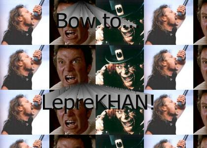 Bow Down to LepreKHAN!