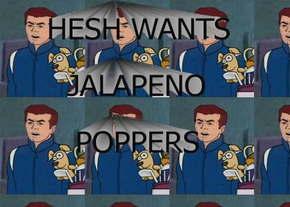 Hesh Wants Jalapeno Poppers