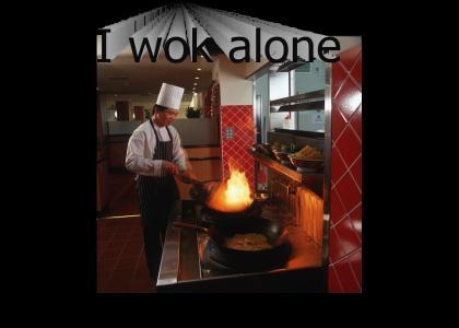I wok alone