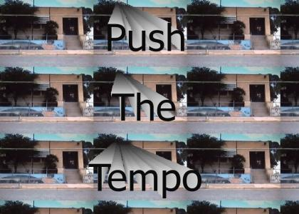 Push The Tempo - Updated Song!
