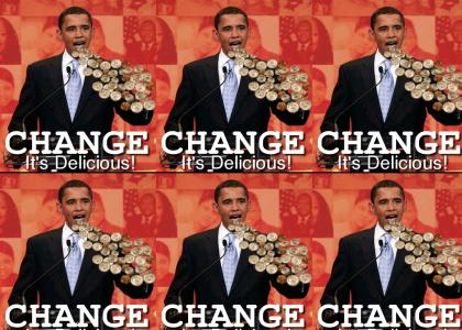 Obama loves CHAAAAAANGE!!!!
