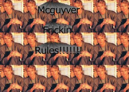 Mcguyver is the man