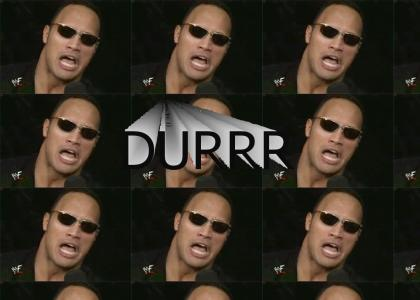 Can you DURRR what The Rock is tarding?
