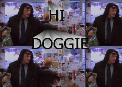 Hi Doggie!