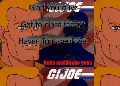GI joe!!!  Haven fun rn't we?