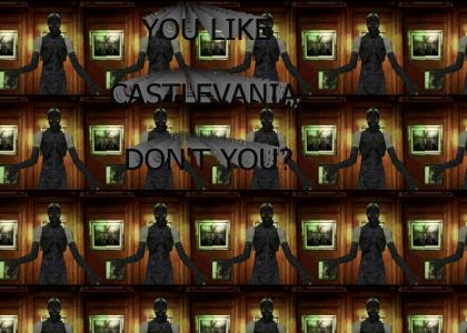You like Castlevania, don't you?