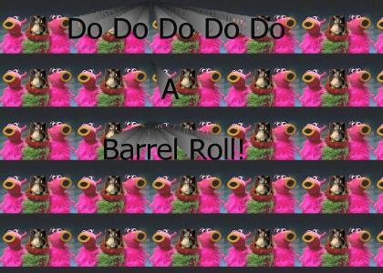 Do Do Do Do Do A Barrel Roll!
