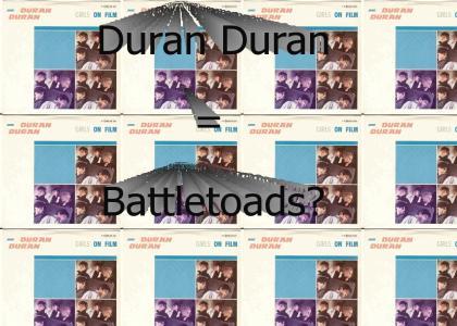 Duran Duran = Battletoads?