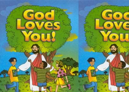 God Loves You....Really