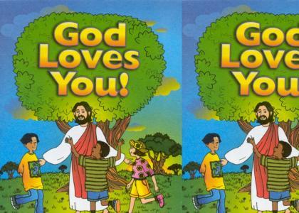 God Loves You....Really