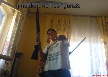 ijmuiden, he has gunz