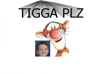 TIGGA PLZ loves little kids!
