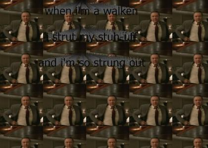 When I'm A Walken...