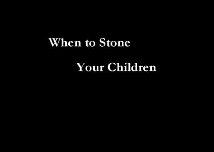 When to stone your children
