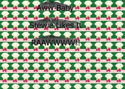 Stewie Likes It Raw