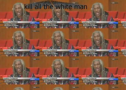 Kill all the white man.