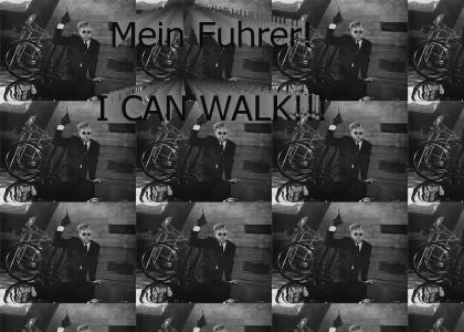 Mein Fuhrer! I can walk!