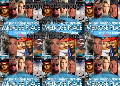 NEpic Snoop Nye the Melrose Place of Foot Slam 2