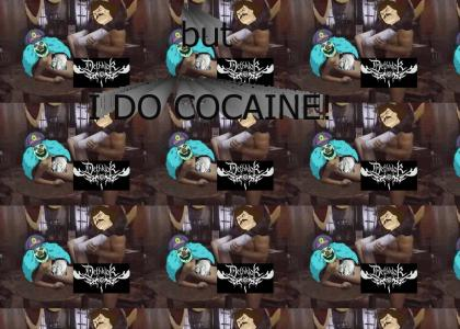 But I Do Cocaine!