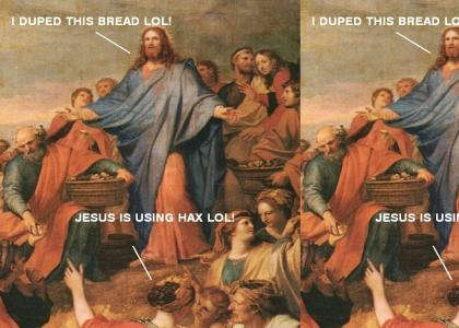 Jesus Dupes Bread, LOL