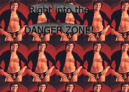 Right Into the DANGER ZONE