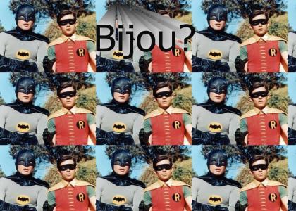 Holy Bijou!