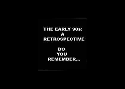 The Early 90s (now w/ 90% more 90s stuff)