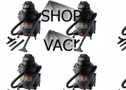 SHOP VAC!