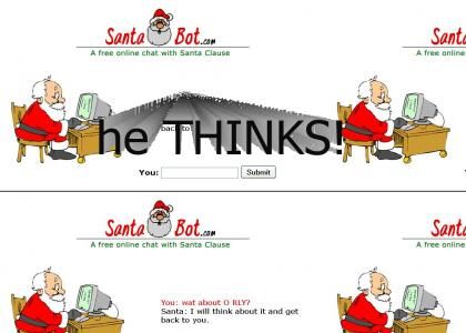 What does Santabot do when he doesn't know O RLY?
