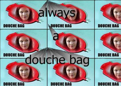 Karen is always a douche bag.