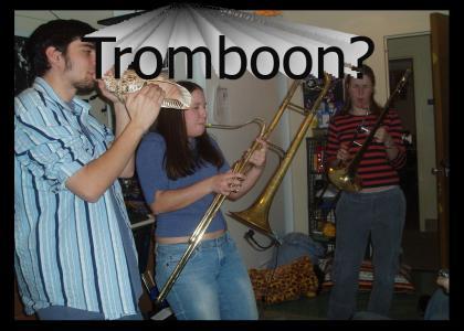 Tromboon?