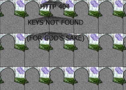 PTKFGS - HTTP 404 KEYS NOT FOUND (FOR GOD'S SAKE)