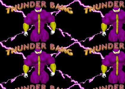Thunder BANG!!! Muscles! Lightning!
