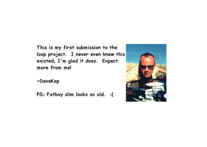 The YTMND Loop Project: Fatboy Slim - Gangster Trippin'