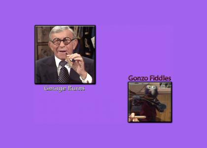 Gonzo Fiddles While George Burns!