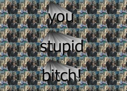 chris farley, stupid bitch