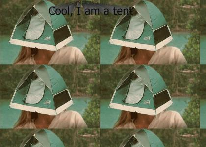 Cool, Keira is a tent.