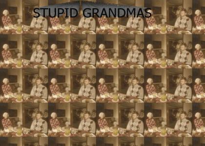 I Hate Grandmas!!!!