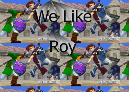 We Like Roy!