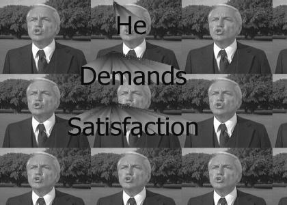 He Demands Satisfaction (Refresh)